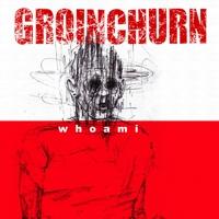 Groinchurn - Whoami