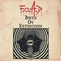 F.O.A.D - Birth of Extinction