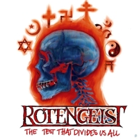 Rotengeist – The Test That Divides Us All