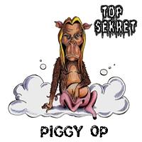 Top Sekret – Piggy Op