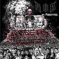 R.O.D – #SocietyKill