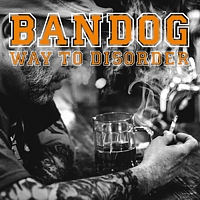 Bandog – Way to Disorder